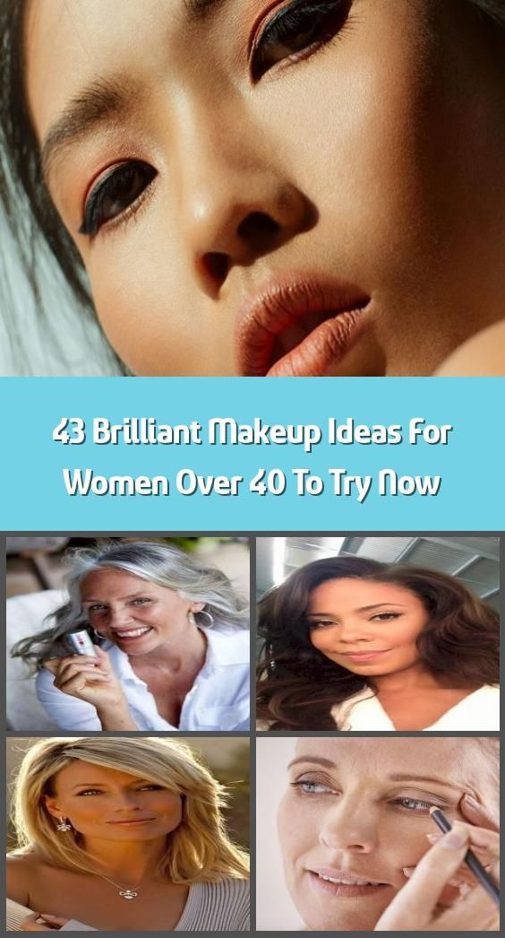 Makeup For Women Over 40: 43 Brilliant Makeup Ideas For Women Over 40 To Try Now