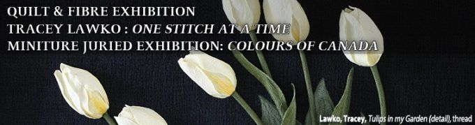 One Stitch at a Time, solo show of works by Tracey Lawko. April 30-June 4, 2017. Homer Watson House & Gallery, 1754 Old Mill Road, Kitchener, ON.  Artist Talk: Sunday, May 28, 2017 from 1:00 – 3:00 pm.