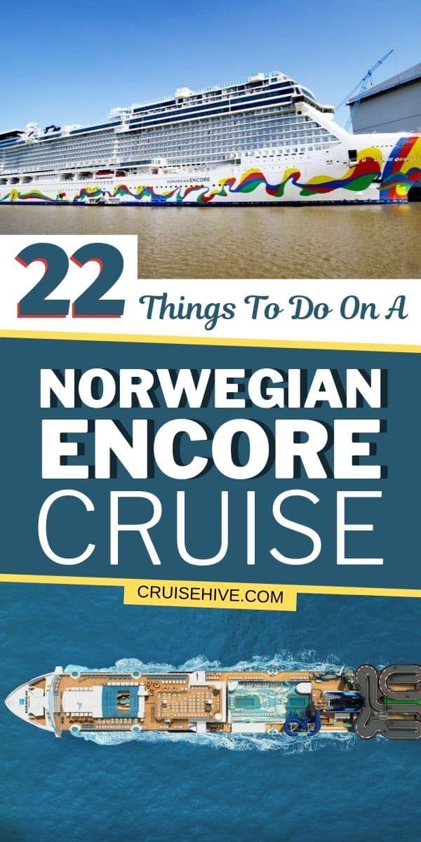22 Things To Do On A Norwegian Encore Cruise Norwegian Cruise