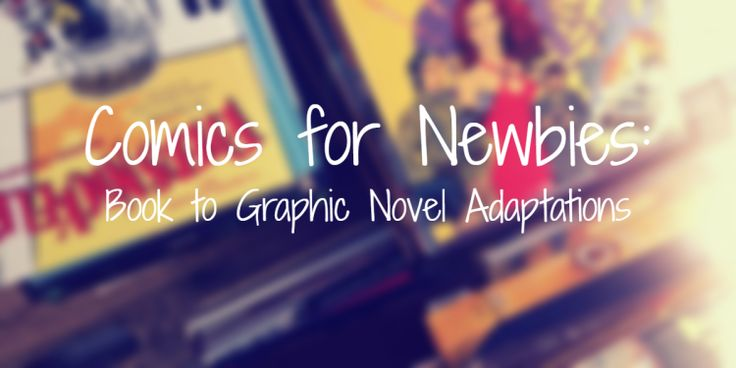 Book to Graphic Novel Adaptations