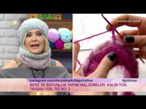 Derya Baykal'la Gülümse: Bere ve Boyunluk Yapımı - YouTube