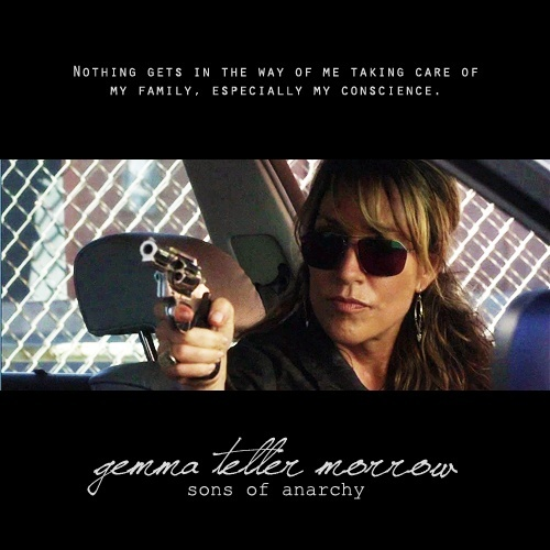 Katey Sagal as Gemma Teller on Sons of Anarchy. She is a standout character and actor in an outstanding cast. She is at times noble, sometimes reprehensible, complicated, passionate, cold, calculating, impulsive but never ever boring.