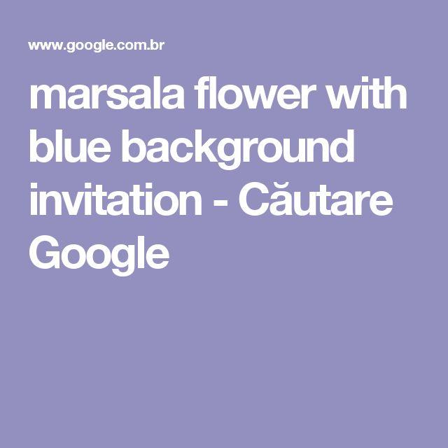 marsala flower with blue background invitation - Căutare Google