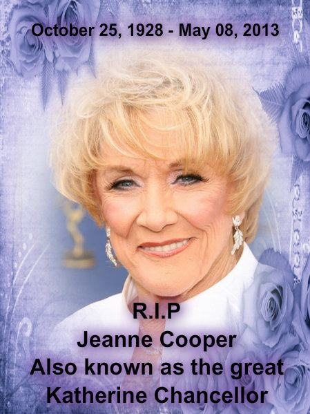 "I grew up watching Katherine Chancellor on ""Young and the Restless"" - Jeanne Cooper - You will be sorely missed."