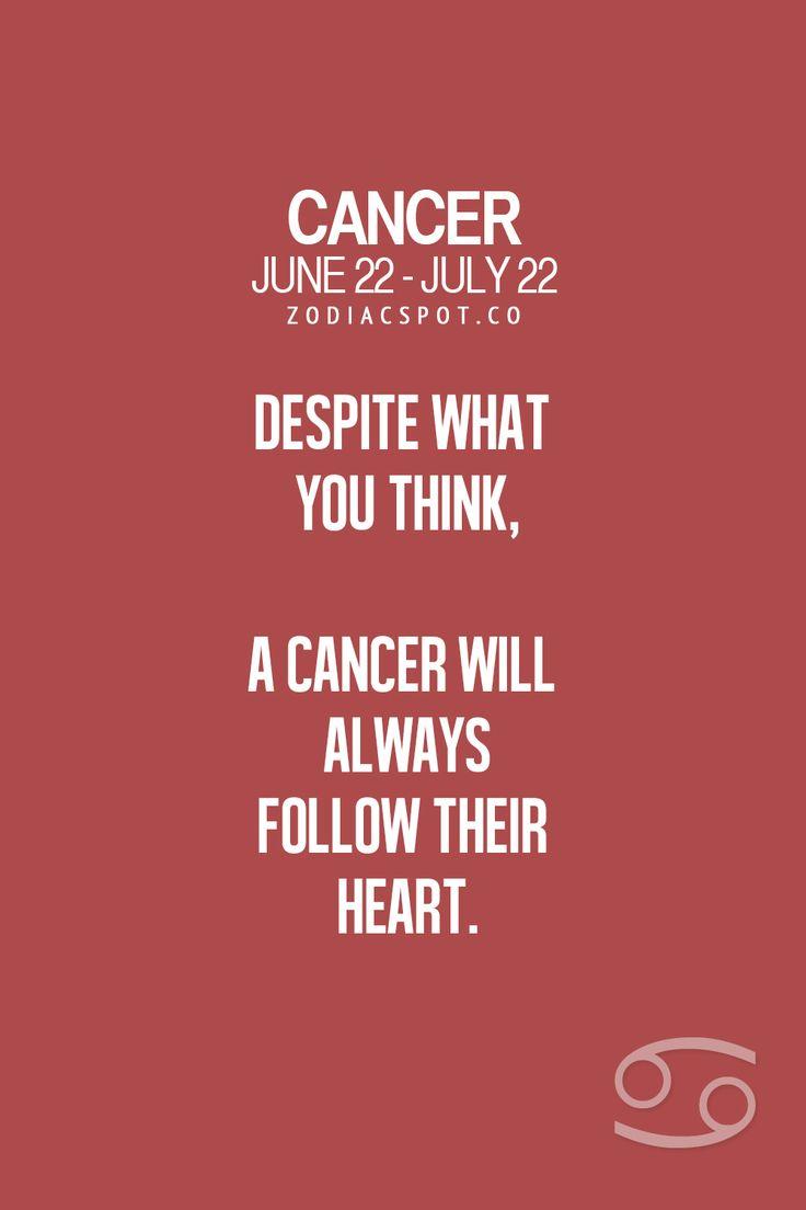 Cancer Zodiac Sign♋ will always follow their heart.