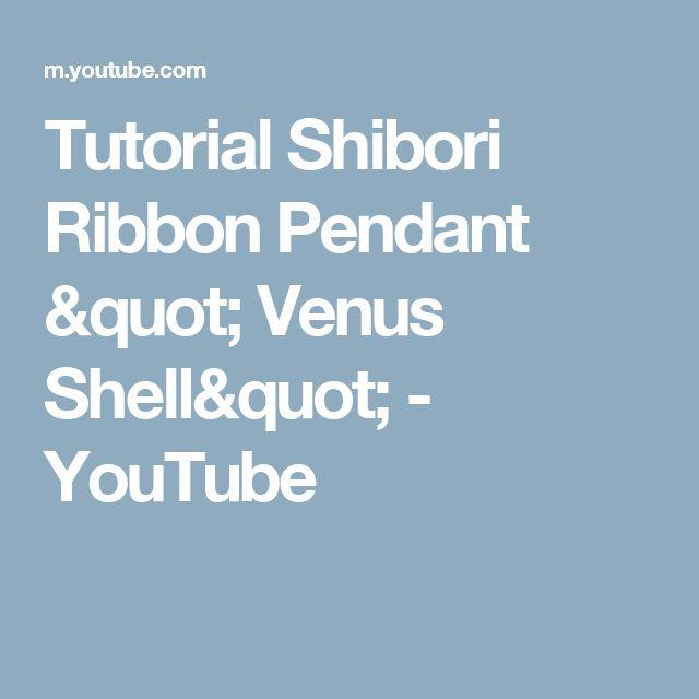 """Tutorial Shibori Ribbon Pendant """" Venus Shell"""" - YouTube"""