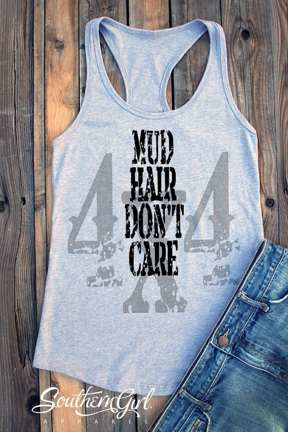 Messy Hair Shirt. Mud Hair Don't Care. by SouthernGirlApparel