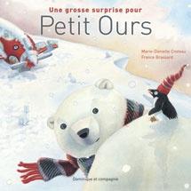 Une grosse surprise pour Petit Ours, France Brassard, Marie-Danielle Croteau, Dominique et Compagnie (album)