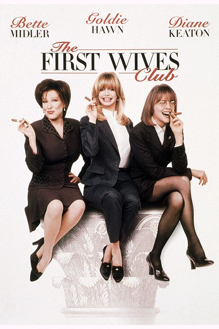 THE FIRST WIVES CLUB (1996): Reunited by the death of a college friend, three divorced women seek revenge on the husbands who left them for younger women.