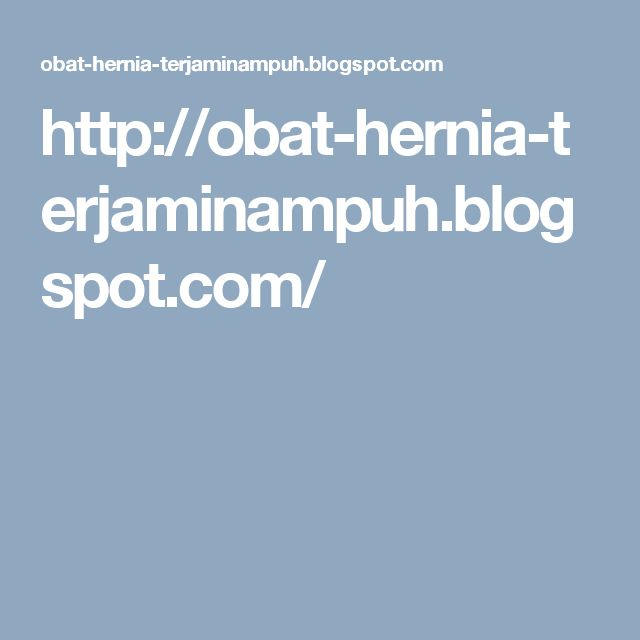http://obat-hernia-terjaminampuh.blogspot.com/