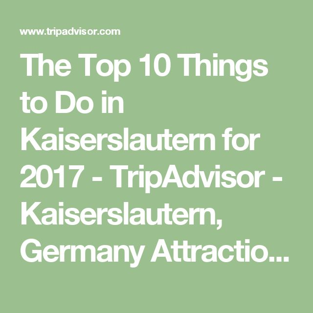 The Top 10 Things to Do in Kaiserslautern for 2017 - TripAdvisor - Kaiserslautern, Germany Attractions - Find What to Do Today, This Weekend, or in February