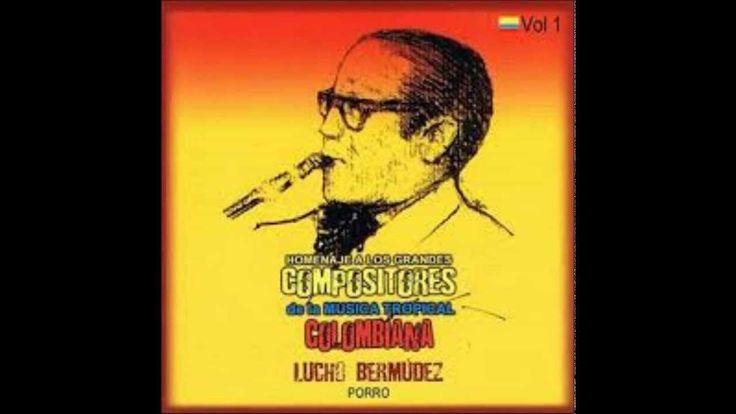 Lucho Bermúdez  - Porro (Homenaje a los Grandes Compositores de la Music...