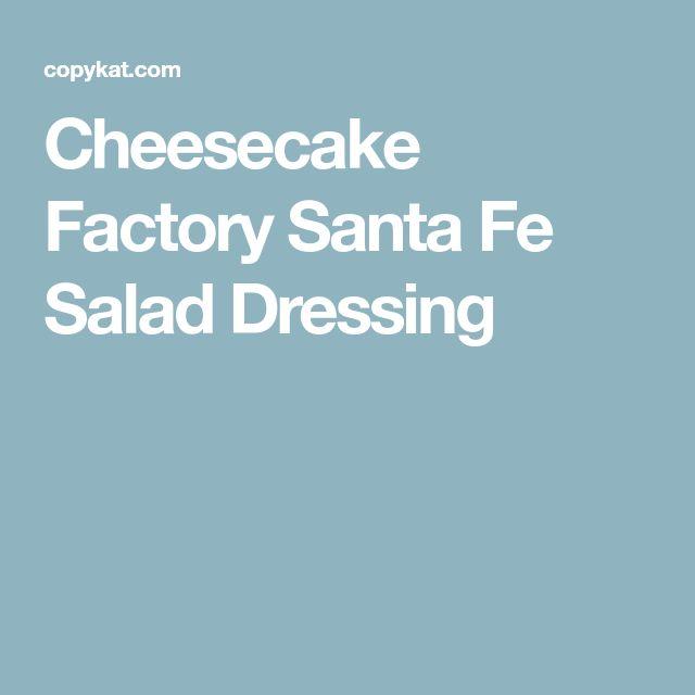 Cheesecake Factory Santa Fe Salad Dressing