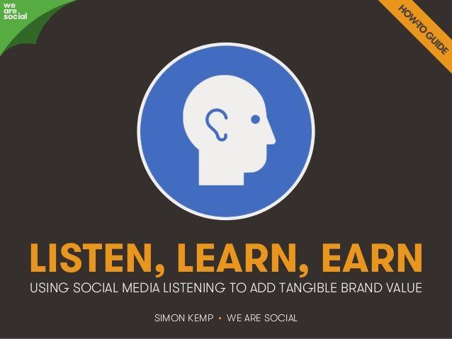 Listen, Learn, Earn: We Are Social's Guide to Social Listening