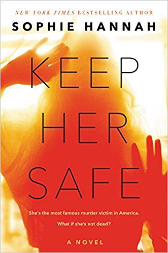 Looking for thriller books to read next? Check out Keep Her Safe by Sophie Hannah.
