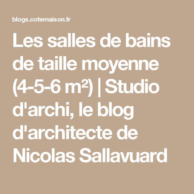 Les salles de bains de taille moyenne (4-5-6 m²) | Studio d'archi, le blog d'architecte de Nicolas Sallavuard
