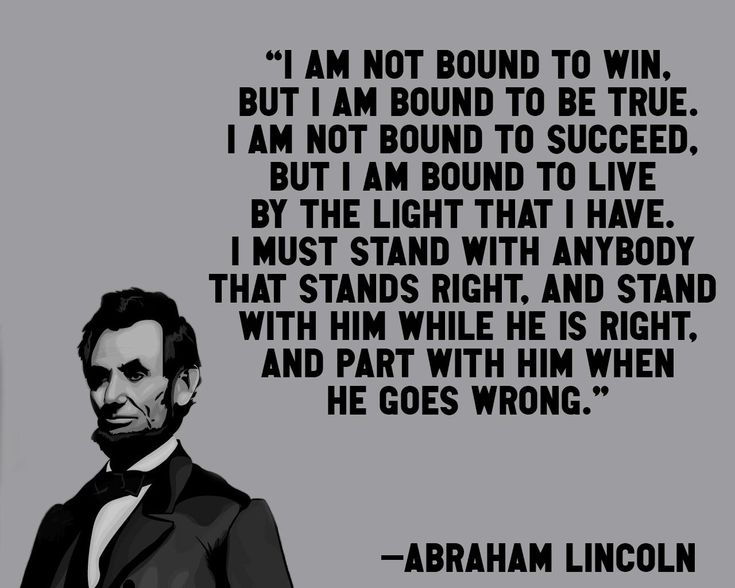 """""""...I must stand with anybody that stands right...and part with him when he goes wrong.Abraham Lincoln [1280x1024] [OC]"""