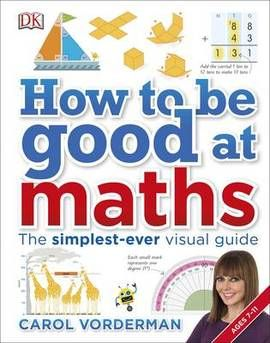 £5.99 Carol Vorderman's How to Be Good at Maths.