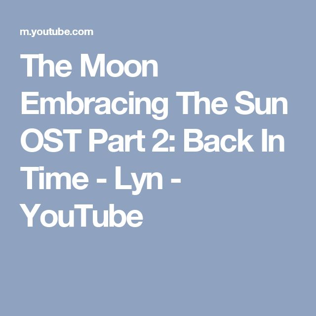 The Moon Embracing The Sun OST Part 2: Back In Time - Lyn - YouTube