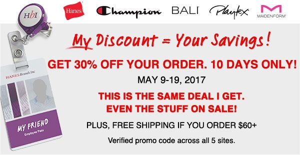 My Discount = Your Savings!   Need to stock up on kids underwear, socks or an endless supply of yoga pants? #momlife  From now until May 19, you can use my 30% employee discount at Hanes.com, Champion.com or OneHanesPlace.com - just use promo code 805147.