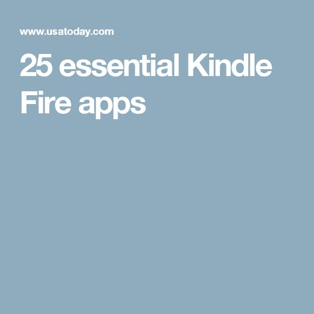 25 essential Kindle Fire apps Kindle fire apps, Kindle, App