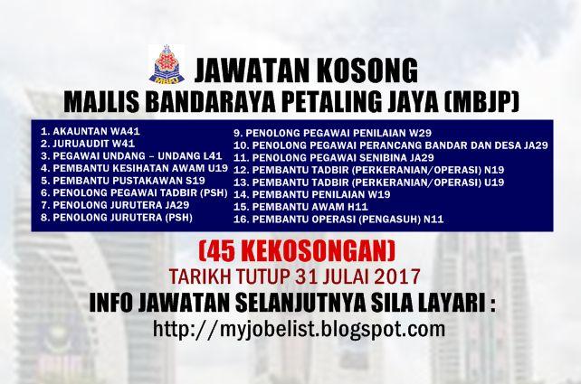 Jawatan Kosong di Majlis Bandaraya Petaling Jaya (MBPJ) - 31 Julai 2017  Jawatan kosong kerajaan terkini di Majlis Bandaraya Petaling Jaya (MBPJ) Julai 2017. Permohonan adalah dipelawa daripada warganegara Malaysia keutamaan kepada Anak Negeri Selangor yang berkelayakan untuk mengisi kekosongan jawatan kosong terkini di Majlis Bandaraya Petaling Jaya (MBPJ) sebagai :1. AKAUNTAN WA412. JURUAUDIT W413. PEGAWAI UNDANG  UNDANG L414. PEMBANTU KESIHATAN AWAM U195. PEMBANTU PUSTAKAWAN S196…