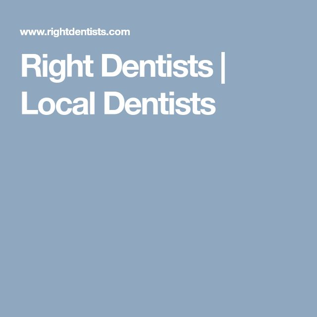 Right Dentists | Local Dentists