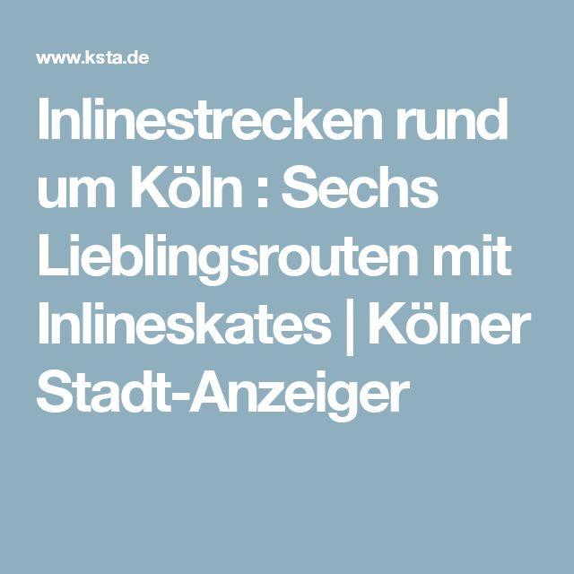 Inlinestrecken rund um Köln : Sechs Lieblingsrouten mit Inlineskates | Kölner Stadt-Anzeiger