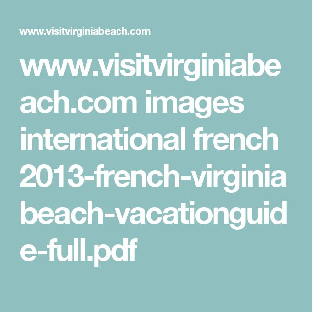 www.visitvirginiabeach.com images international french 2013-french-virginiabeach-vacationguide-full.pdf