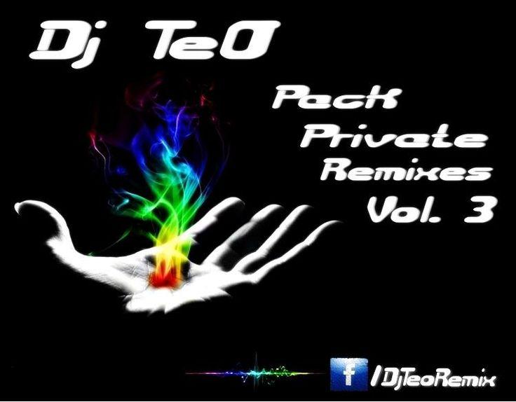 descarga Dj TeO Pack Private Remixes Vol. 3 ~ pack de musica remix | La Maleta DJ gratis online