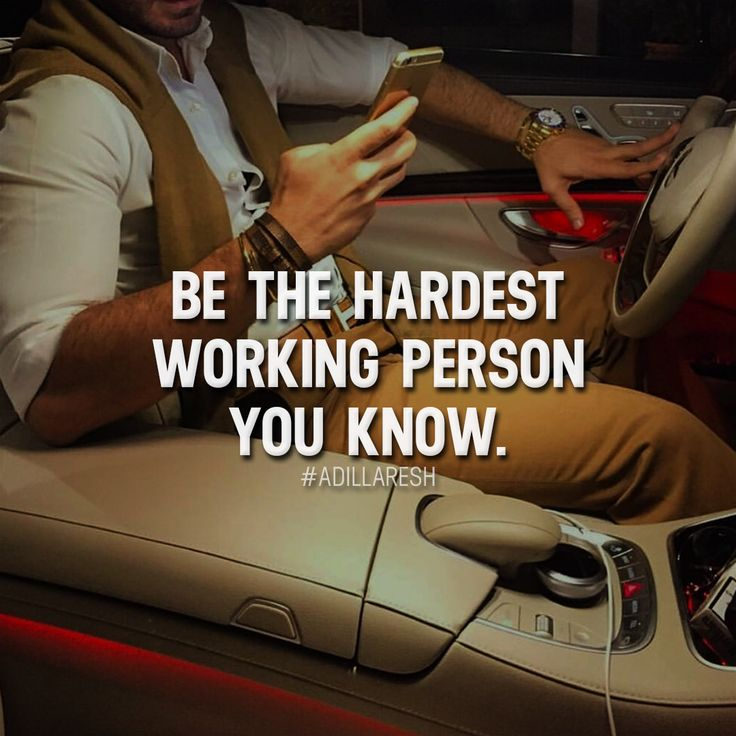 Be the hardest working person you know. Quote / quotes / hard work / dedication / good habits