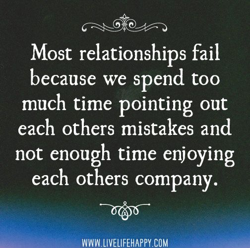 Quotes About Relationships Why: Most Relationships Fail Because We Spend Too Much Time