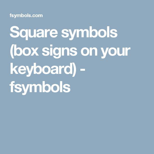 Square symbols (box signs on your keyboard) - fsymbols