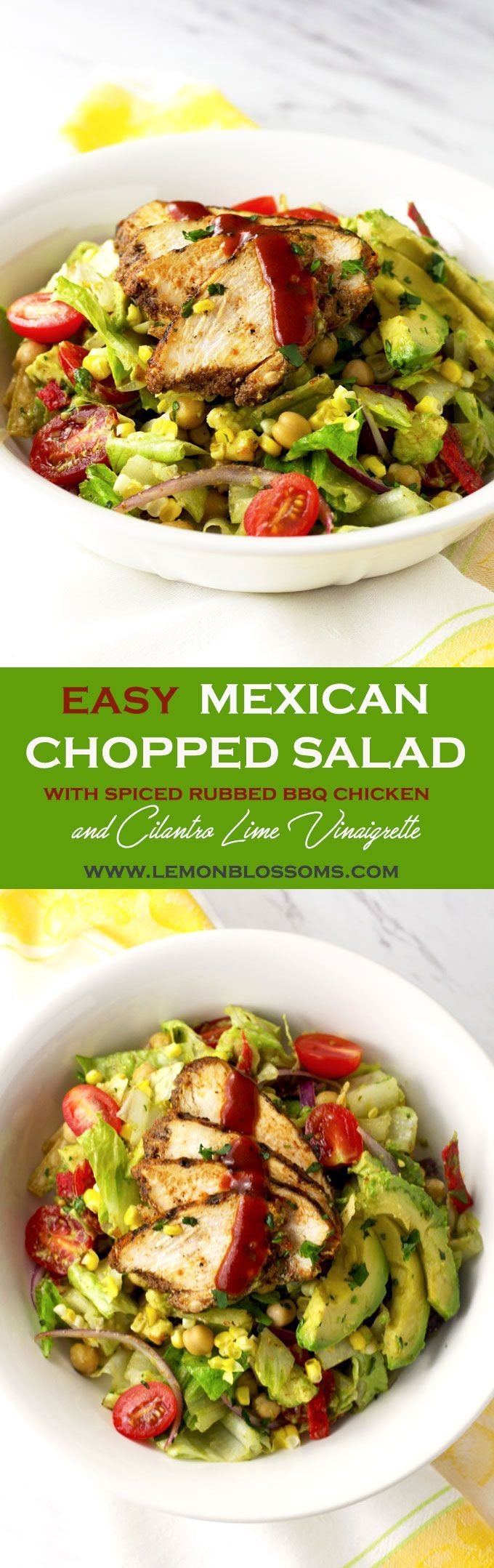 This Easy Mexican Chopped Salad is pure perfection! Avocado, Corn, Tomatoes and Chickpeas are tossed with the easiest Cilantro Lime Vinaigrette and topped with bold and flavorful Spiced Rubbed BBQ Chicken and crunchy Tortilla Strips!