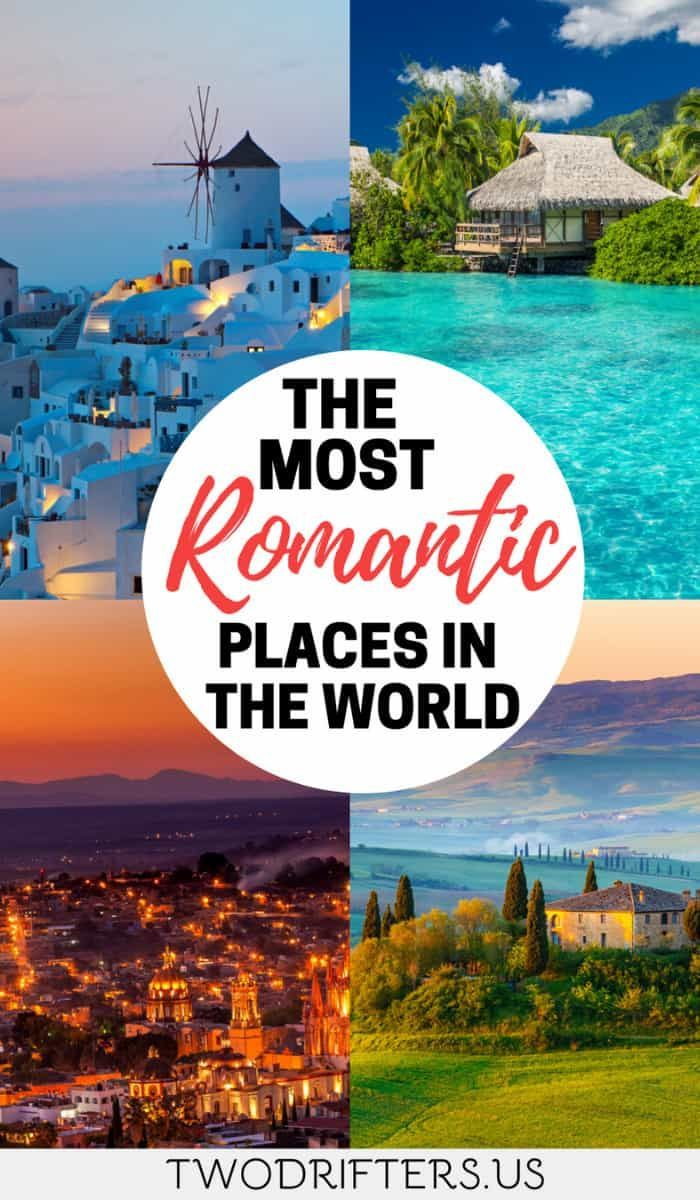 The Most Romantic Places In The World For Couples To Visit Most Romantic Places Romantic Places Romantic Travel Destinations