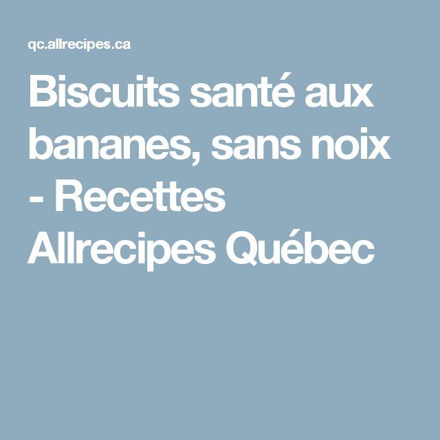 Biscuits santé aux bananes, sans noix - Recettes Allrecipes Québec