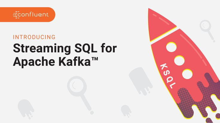 Introducing KSQL: Open Source Streaming SQL for Apache Kafka