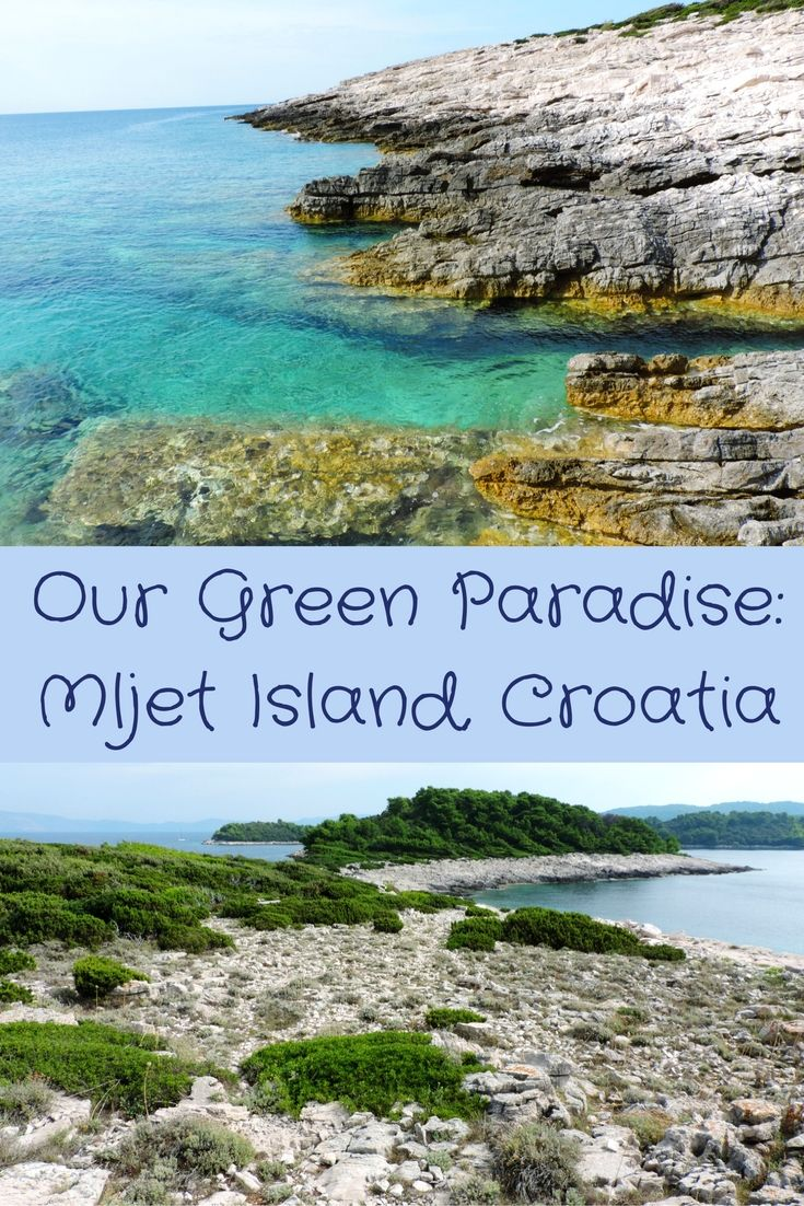 We've already mentioned some of the highlights of our Croatian trips on the blog. But now it's time to write about our favorite island in detail: Mljet.