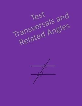 Geometry test covering Transversals and related angles.