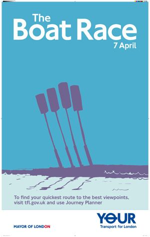 2007 The Boat Race April 7th 2007 – To find your quickest route to the best viewpoints visit tfl.gov.uk and use Journey Planner. Your Transport for London. #London #Underground #Posters #Advertising
