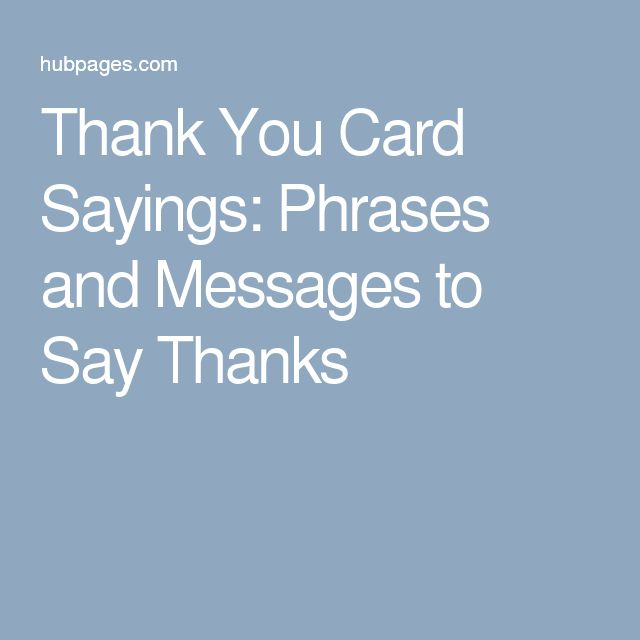 Thank You Card Sayings, Phrases, and Messages Thank you