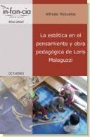 La estética en el pensamiento y obra pedagógica de Loris Malaguzzi, de Alfredo Hoyuelos.