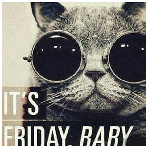 Yeah! It's Friday, baby!!!