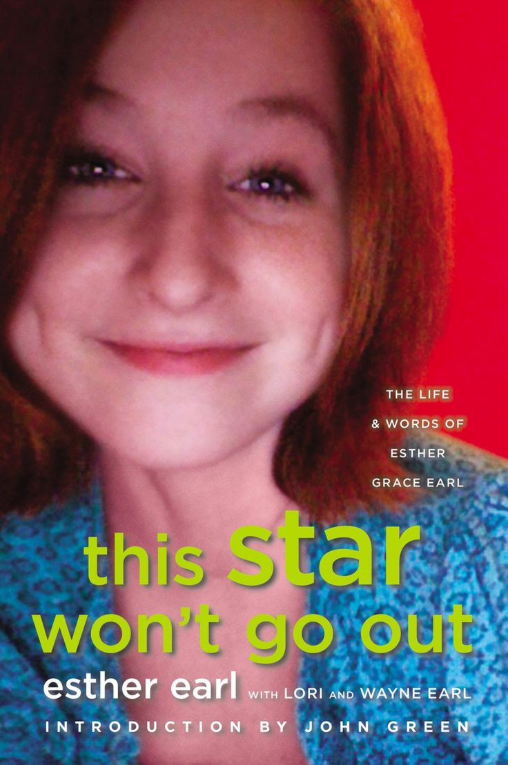 Book: 'This Star Won't Go Out' Written by Esther Earl and compiled by her parents: Lori and Wayne Earl
