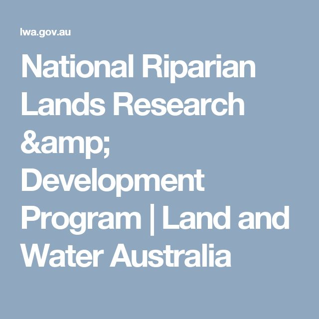 National Riparian Lands Research & Development Program | Land and Water Australia