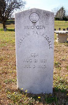 """Barksdale was wounded in his left knee, followed by a cannonball to his left foot, and finally was hit by another bullet to his chest, knocking him off his horse. He told his aide, W.R. Boyd, """"I am killed! Tell my wife and children that I died fighting at my post.""""[4] His troops were forced to leave him for dead on the field and he died the next morning in a Union field hospital (the Joseph Hummelbaugh farmhouse)."""