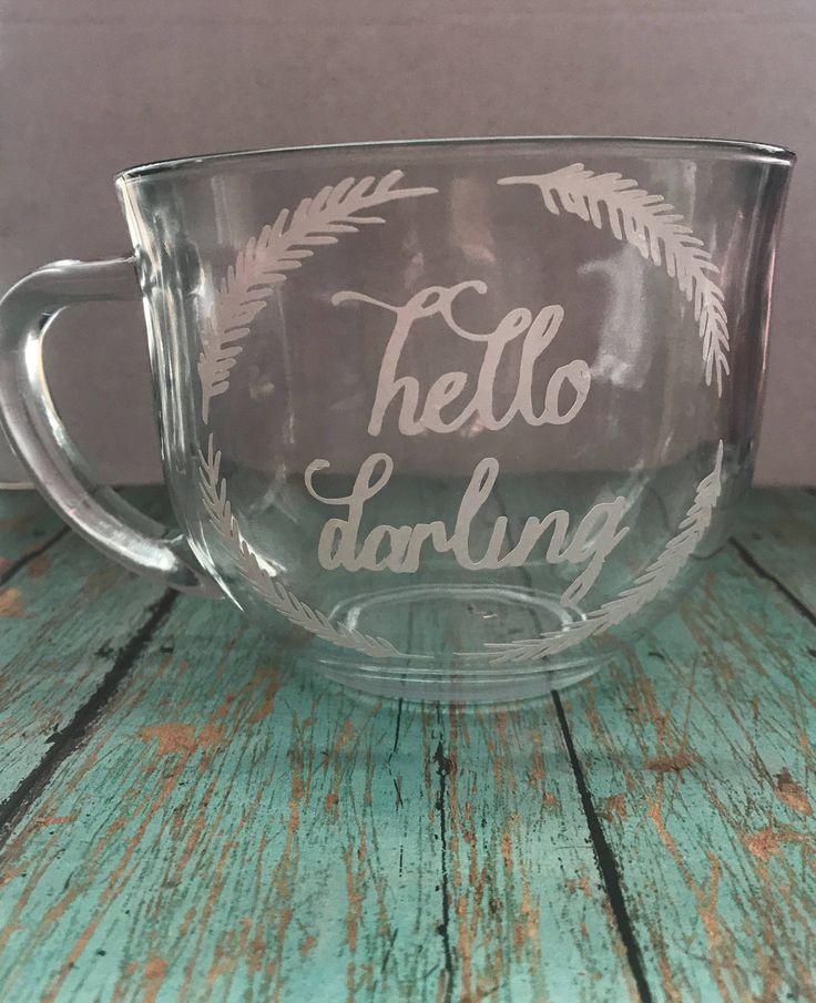A personal favorite from my Etsy shop https://www.etsy.com/listing/548463627/18-oz-hello-darling-mug-clear-coffee