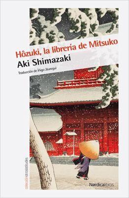 Hôzuki, la librería de Mitsuko / Aki Shimazaki ; traducción de Íñigo Jáuregui