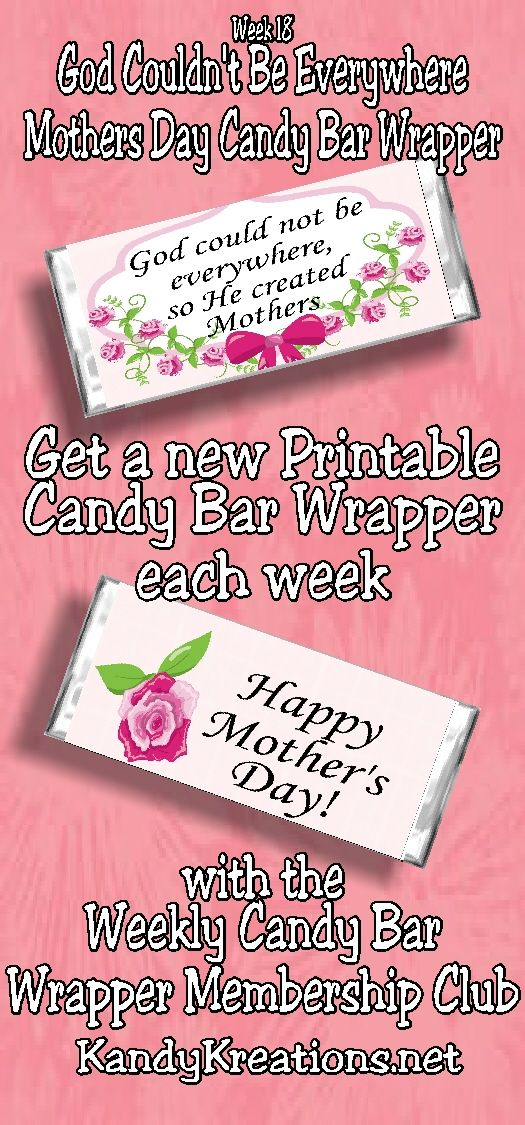 God couldn't be Everywhere so He created Mothers. Celebrate a mother in your life this Mother's day with this printable candy bar wrapper. This mother's day candy bar wrapper is perfect for any mom and is part of our weekly candy bar wrapper membership club.