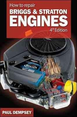 Learn the Latest Money-Saving Techniques for Troubleshooting and Repairing Any Briggs Stratton Engine, New or Old! /p Turn to the Fourth Edition of How to Repair Briggs Stratton Engines for expert gui